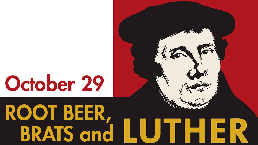 Root Beer, Brats and Luther!